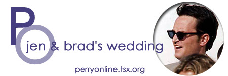 :: Perry Online ::  Jennifer Aniston & Brad Pitt Wedding ::