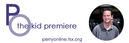 :: Perry Online ::  The Kid Premiere ::
